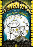 Laura Ellen Anderson - Amelia Fang and the Half-Moon Holiday artwork