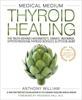 Anthony William - Medical Medium Thyroid Healing artwork