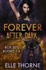 Forever After Dark Boxed Set Books 1 - 4