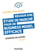 Réussir son étude de marché pour un Business Model efficace - 6e éd.