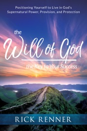The Will of God, the Key to Your Success - Rick Renner by  Rick Renner PDF Download