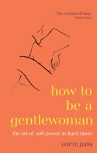 How To Be A Gentlewoman