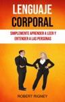 Lenguaje Corporal Simplemente Aprender A Leer Y Entender A Las Personas