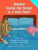 Beware! Corkie The Yorkie Is A Sock Thief!