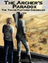 The Archer's Paradox - The Travis Fletcher Chronicles