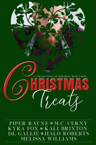 Piper Rayne, MC Cerny, Kyra Fox, Kali Brixton, DL Gallie, Halo Roberts & Melissa Williams - Christmas Treats - A Collection of Holiday Rom-coms