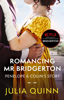 Julia Quinn - Romancing Mr Bridgerton artwork