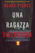 Una ragazza silenziosa (Un thriller mozzafiato con l'agente dell'FBI Ella Dark – Libro 4) Book Cover