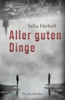 Julia Fürbaß - Aller guten Dinge artwork