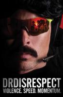 Dr Disrespect - Violence. Speed. Momentum. artwork
