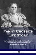 Fanny Crosby's Life Story