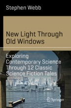 New Light Through Old Windows: Exploring Contemporary Science Through 12 Classic Science Fiction Tales