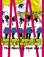 Urban Legend Detectives Case 1: The Merry's Mail Vol.1