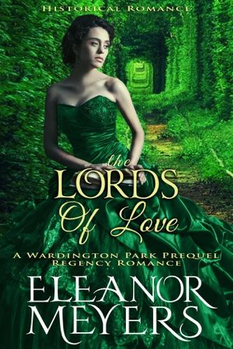 Historical Romance: The Lords of Love A Wardington Park Prequel Regency Romance E-Book Download