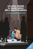 Liliana Segre. Il mare nero dell'indifferenza (nuova edizione) Book Cover