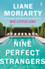 Liane Moriarty - Nine Perfect Strangers artwork