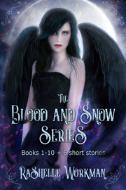 The Blood and Snow Series: Books 1-10 + 6 Short Stories: Urban Reimagined Fairy Tales with Vampire, Witches, Dragons, Fairies, Werewolves, and more! PDF Download