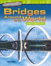 Engineering Marvels: Bridges Around The World: Understanding Fractions: Read-along Ebook