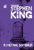 A metade sombria – Coleção Biblioteca Stephen King Book Cover