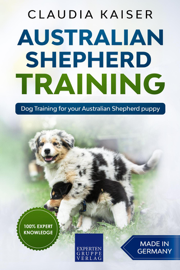Australian Shepherd Training: Dog Training for Your Australian Shepherd Puppy