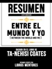 Resumen Extendido: Entre El Mundo Y Yo (Between The World And Me) - Basado En El Libro De Ta-Nehisi Coates