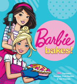 Barbie Bakes!