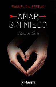 Amar sin miedo (Trilogía Inmarcesible 3) Book Cover