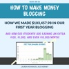 How To Make Money Blogging - How We Made 10345798 Our First Year Blogging