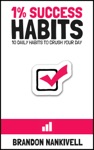 1 Success Habits 10 Daily Habits To Crush Your Day