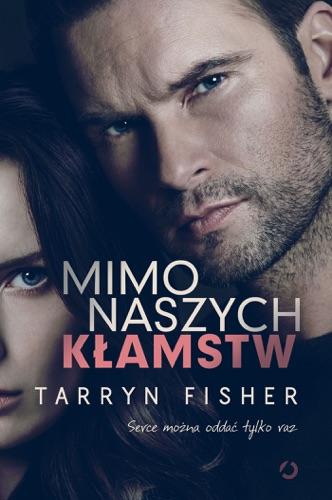 Tarryn Fisher - Mimo naszych kłamstw
