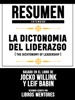Resumen Extendido: La Dictonomia Del Liderazgo (The Dichtonomy Of Leadership) - Basado En El Libro De Jocko Willink Y Leif Babin