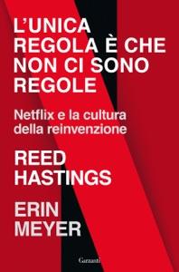 L'unica regola è che non ci sono regole di Reed Hastings & Erin Meyer Copertina del libro