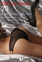 XXX Sex Stories: 20 Erotic EBook Collection (Anal Sex, Sluts, Quickies, Cuckolds, Doggy Style, Oral Sex, Interracial Sex, Big Cocks, Cougars)