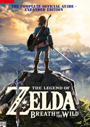 The Legend of Zelda: Breath of the Wild: The Complete Official Guide - Expanded Edition