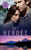Hot Heroes: The Rules Of Her Rescue