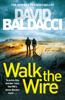 David Baldacci - Walk the Wire: An Amos Decker Novel 6 artwork