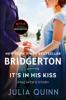 Julia Quinn - It's In His Kiss bild
