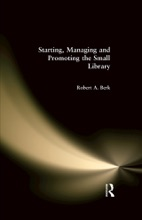 Starting, Managing And Promoting The Small Library