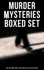 Murder Mysteries Boxed Set: 880+ True Crime Stories, Action Thrillers & Detective Mysteries