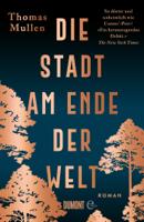 Thomas Mullen, Gerlinde Schermer-Rauwolf & Robert A. Weiß - Die Stadt am Ende der Welt artwork