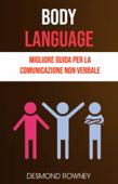 Body Language: Migliore Guida Per La Comunicazione Non Verbale
