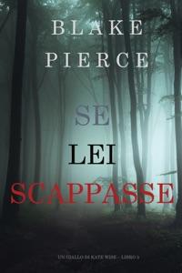Se Lei Scappasse (Un giallo di Kate Wise – Libro 3) da Blake Pierce