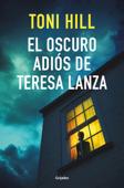 El oscuro adiós de Teresa Lanza Book Cover