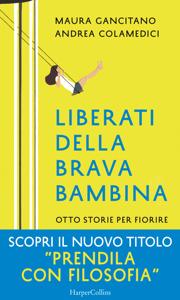 Liberati della brava bambina: Otto storie per fiorire Copertina del libro