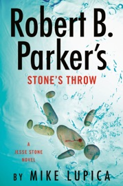 Robert B. Parker's Stone's Throw - Mike Lupica by  Mike Lupica PDF Download