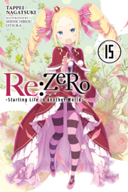 Re:ZERO -Starting Life in Another World-, Vol. 15 (light novel)