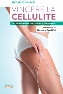 Vincere la cellulite con alimentazione, integrazione e allenamento Book Cover