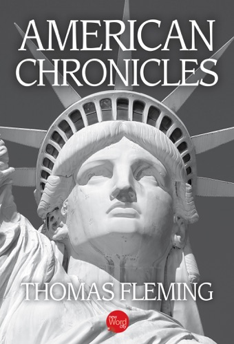 Thomas Fleming - American Chronicles