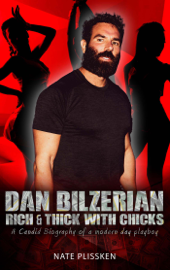 Dan Bilzerian: RICH AND THICK WITH CHICKS