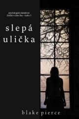 Slepá ulička (Psychologický detektivní thriller s Chloe Fine - kniha č. 3)